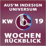 Wochenrückblick – TAGESTIPP // aus'm InDesign Universum – KW 19 2016