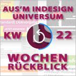 Wochenrückblick – TAGESTIPP // aus'm InDesign Universum – KW 22 2016