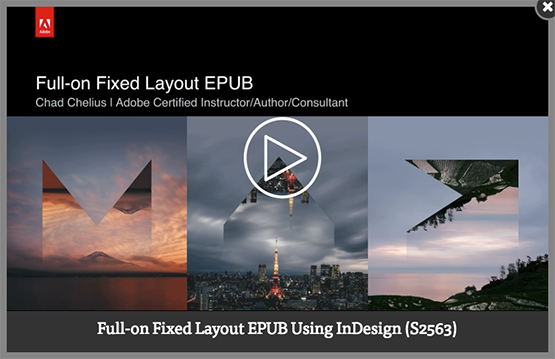 Screenshot – Video [EN] Full-on Fixed Layout EPUB Using InDesign session by Chad Chelius at #AdobeMAX 2016