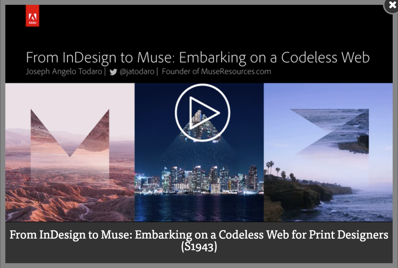 Screenshot – Video [EN] From InDesign to Muse: Embarking on a Codeless Web for Print Designers session by Joseph Angelo at #AdobeMAX 2016