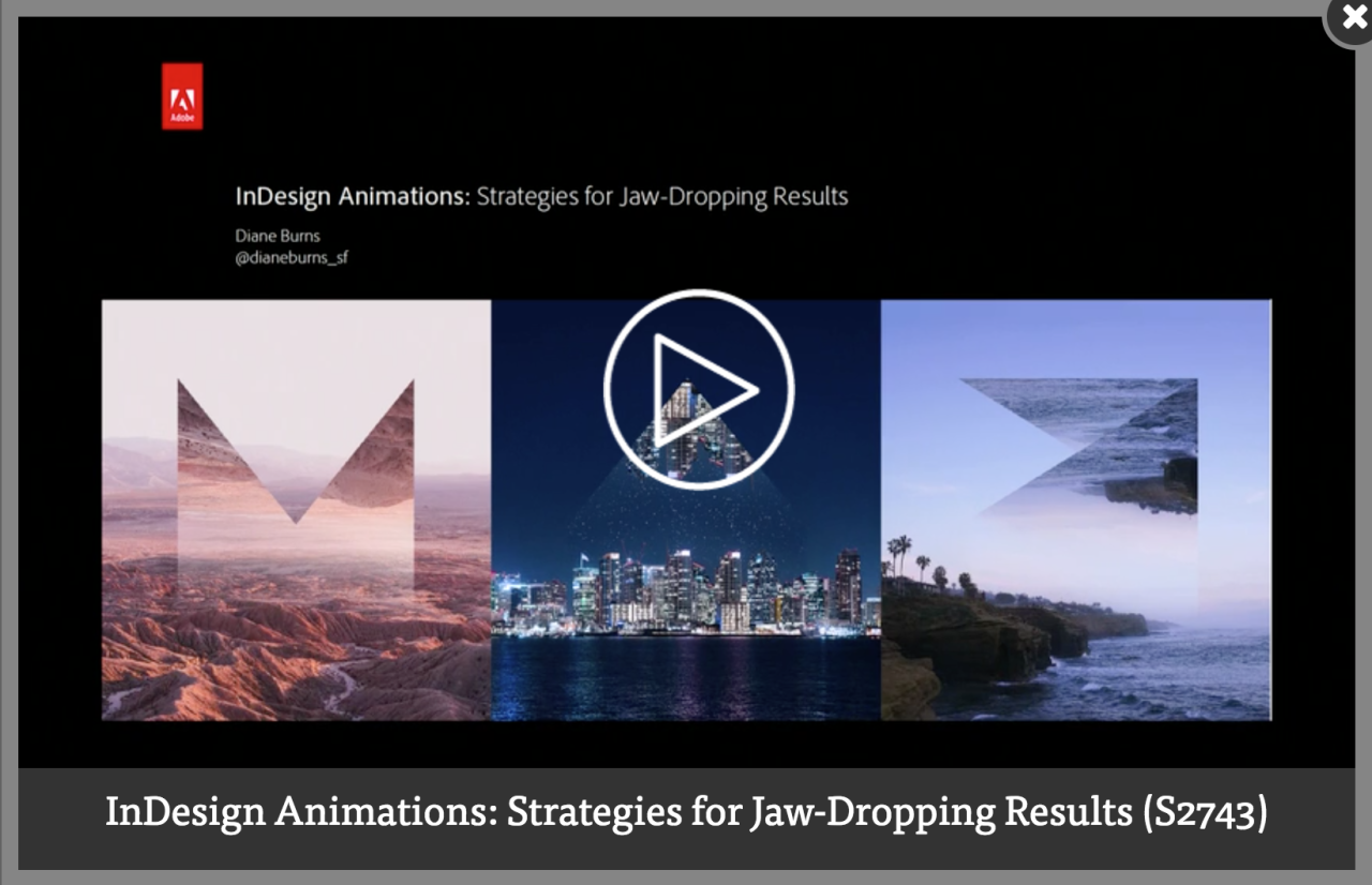 Screenshot – Video [EN] InDesign Animations: Strategies for Jaw-Dropping Results session by Diane Burns at #AdobeMAX 2016