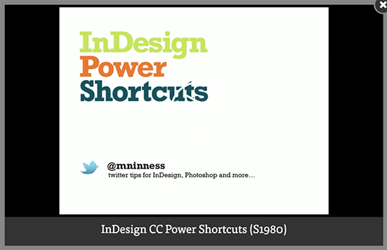 Screenshot – Video [EN] InDesign CC Power Shortcuts session by Michael Ninness at #AdobeMAX 2016