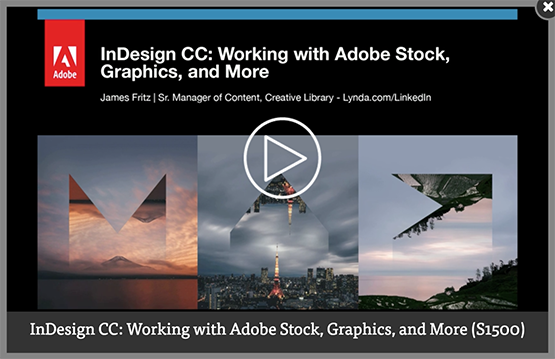 Screenshot – Video [EN] InDesign CC: Working with Adobe Stock, Graphics, and More session by James Fritz at #AdobeMAX 2016