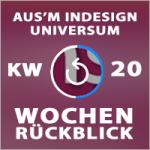 Wochenrückblick – TAGESTIPP // aus'm InDesign Universum – KW 20 2016
